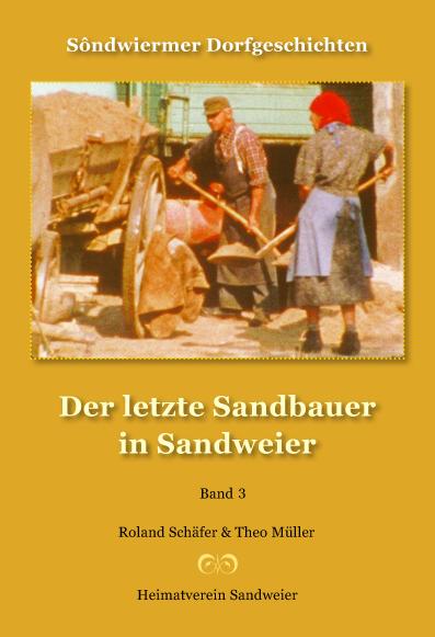 Titel-Sandbauer-Buch-3-Heimatverein-Sandweier-Kopie in Sôndwiermer Dorfgeschichten, Der letzte Sandbauer in Sandweier
